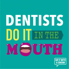 dentists_do_it_in_the_mouth_-_702730505694